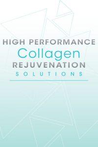 High Performance Collagen Rejuvenation Solutions